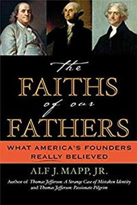 eBook The Faiths of Our Fathers: What America's Founders Really Believed download