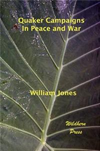 eBook Quaker Campaigns in Peace and War (Illustrated Editon) download