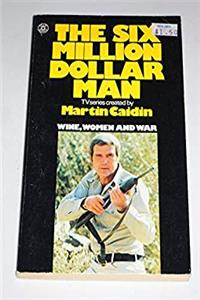 eBook Six Million Dollar Man: Wine, Women and War download