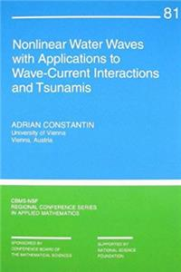 eBook Nonlinear Water Waves with Applications to Wave-Current Interactions and Tsunamis (CBMS-NSF Regional Conference Series in Applied Mathematics) download
