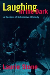eBook Laughing in the Dark: A Decade of Subversive Comedy download