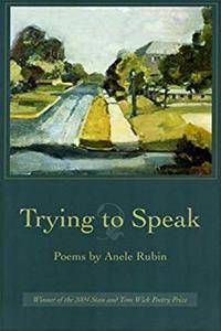 eBook Trying to Speak (Wick Poetry First Book) download