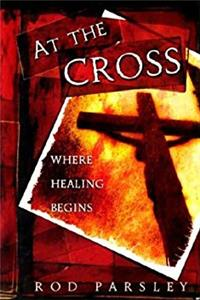 eBook At The Cross: Where the Healing Begins download