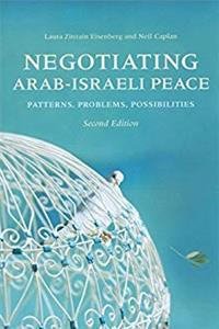 eBook Negotiating Arab-Israeli Peace, Second Edition: Patterns, Problems, Possibilities (Indiana Series in Middle East Studies) download
