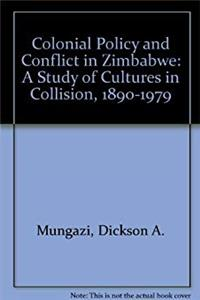 eBook Colonial Policy And Conflict In Zimbabwe download