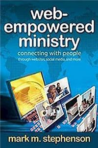 eBook Web-Empowered Ministry: Connecting With People through Websites, Social Media, and More download