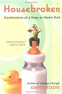 eBook Housebroken: Confessions of a Stay-at-Home Dad download