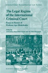 eBook The Legal Regime of the International Criminal Court (International Humanitarian Law) download