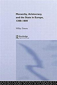 eBook Monarchy, Aristocracy and State in Europe 1300-1800 (Historical Connections) download