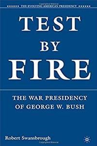 eBook Test by Fire: The War Presidency of George W. Bush (The Evolving American Presidency) download