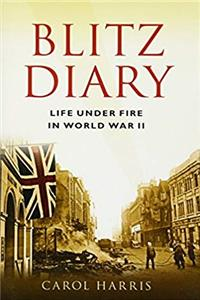 eBook Blitz Diary: Life Under Fire in World War II download