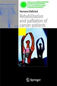 eBook Rehabilitation and palliation of cancer patients: (Patient care) (Collection de L'Académie Européenne de Médecine de Réadaptation) download