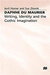 eBook Daphne du Maurier: Writing, Identity and the Gothic Imagination download