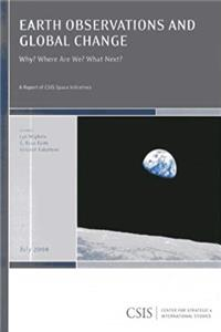 eBook Earth Observations and Global Change: Why? Where Are We? What Next? (CSIS Reports) download