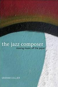 eBook The Jazz Composer: Moving Music Off the Paper download