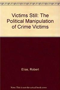 eBook Victims Still: The Political Manipulation of Crime Victims download