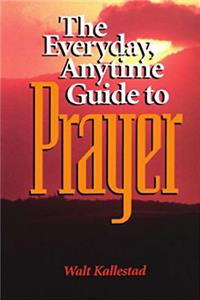 eBook The Everyday, Anytime Guide to Prayer download