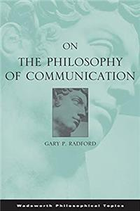 eBook On the Philosophy of Communication (Wadsworth Philosophical Topics) download
