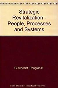 eBook Strategic Revitalization - People, Processes and Systems download