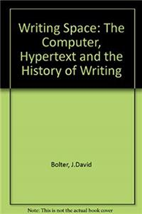 eBook Writing Space: the Computer, Hypertext, and the History of Writing download