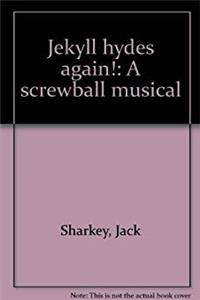 eBook Jekyll Hydes again!: A screwball musical download