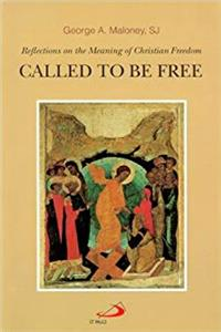eBook Called to Be Free: Reflections on the Meaning of Christian Freedom download