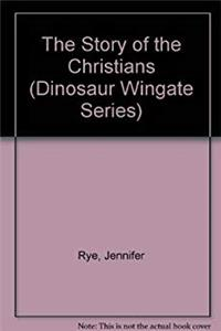 eBook The Story of the Christians (Dinosaur Wingate Series) download
