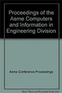 eBook PROCEEDINGS OF THE ASME COMPUTERS AND INFORMATION IN ENGINEERING DIVISION (I00680) download