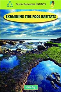 eBook Examining Tide Pool Habitats (Graphic Organizers : Habitats) download