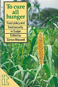 eBook To Cure All Hunger: Food Policy and Food Security in Sudan download