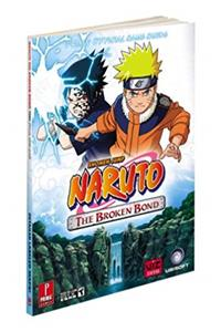 eBook Naruto: The Broken Bond: Prima Official Game Guide (Prima Official Game Guides) download