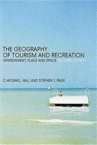 eBook The Geography of Tourism and Recreation: Environment, Place and Space download