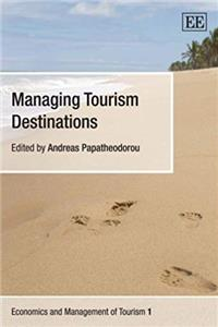 eBook Managing Tourism Destinations (Economics And Management of Tourism) download