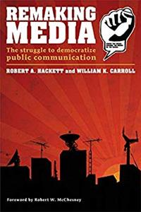 eBook Remaking Media: The Struggle to Democratize Public Communication (Communication and Society) download