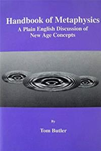 eBook Handbook of Metaphysics: A Plain English Discussion of New Age Concepts download