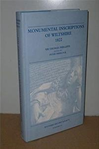 eBook Monumental Inscriptions of Wiltshire: An Edition, in Facsimile, of Monumental Inscriptions in the County of Wilton, by Sir Thomas Phillipps, 1822 (Wiltshire Record Society) download