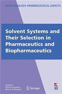 eBook Solvent Systems and Their Selection in Pharmaceutics and Biopharmaceutics (Biotechnology) download