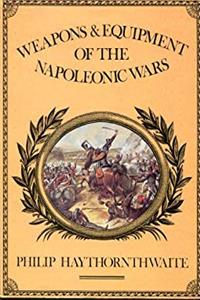 eBook Weapons and Equipment of the Napoleonic Wars download