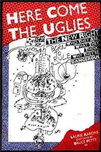 eBook Here Come the Uglies: The New Right - Who They Are. What They Think. Why They're Dangerous download