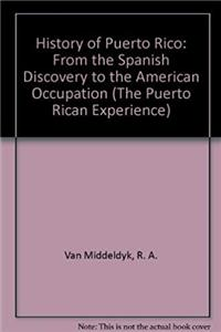 eBook History of Puerto Rico: From the Spanish Discovery to the American Occupation (The Puerto Rican Experience) download