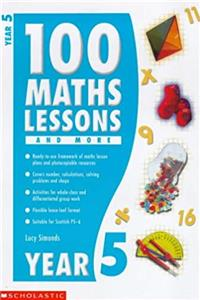 eBook 100 Maths Lessons and More for Year 5: Year 5 (100 Maths Lessons  More) download