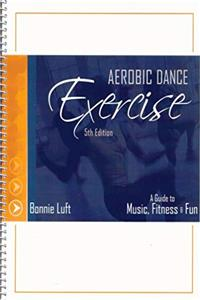 eBook Aerobic Dance Exercise 5th Ed. A Guide to Music, Fitness,  Fun download