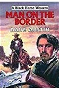 eBook Man on the Border (Black Horse Westerns) (Black Horse Westerns) download
