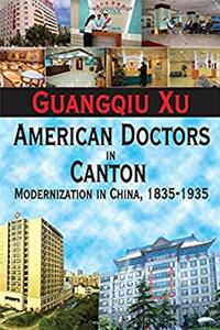 eBook American Doctors in Canton: Modernization in China, 1835-1935 download