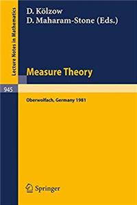 eBook Measure Theory, Oberwolfach 1981: Proceedings of the Conference Held at Oberwolfach, Germany, June 21-27, 1981 (Lecture Notes in Mathematics) download