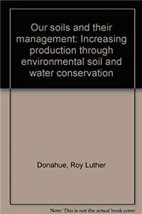 eBook Our soils and their management: Increasing production through environmental soil and water conservation download