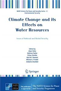 eBook Climate Change and its Effects on Water Resources: Issues of National and Global Security (NATO Science for Peace and Security Series C: Environmental Security) download