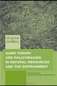 eBook Game Theory and Policy Making in Natural Resources and the Environment (Routledge Explorations in Environmental Economics) download