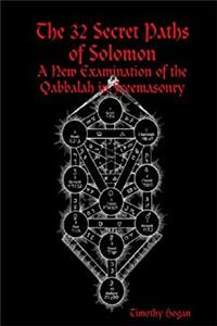 eBook The 32 Secret Paths Of Solomon: A New Examination Of The Qabbalah In Freemasonry download