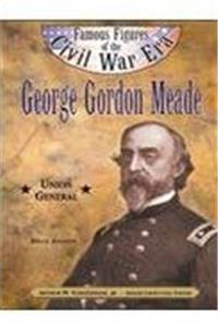 eBook George Gordon Meade: Union General (Famous Figures of the Civil War Era) download